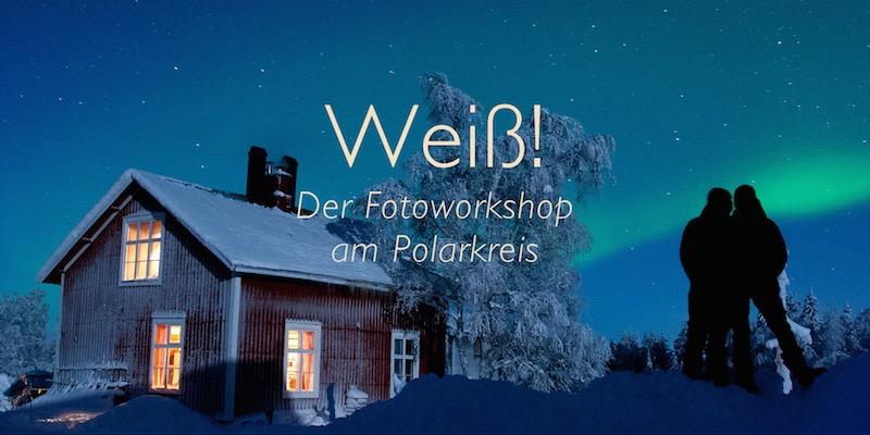 Weiß-Fotoworkshop-Polarkreis-Polarlicht