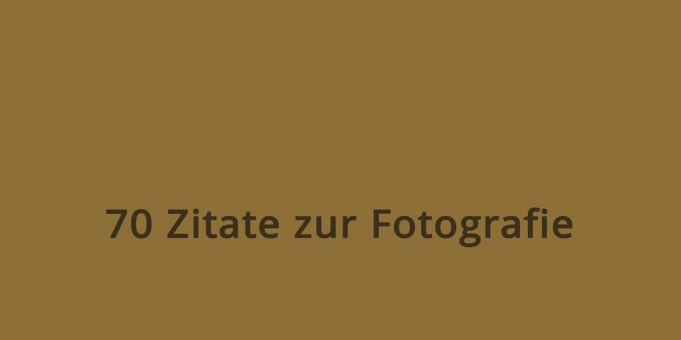 70 Fotografen Zitate